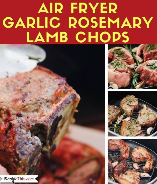 Garlic Rosemary, Lamb Chops, Recipe, Air Fryer