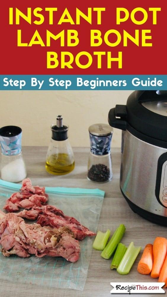 instant pot recipe, instant pot bone broth, lamb bone broth, Samantha Milner